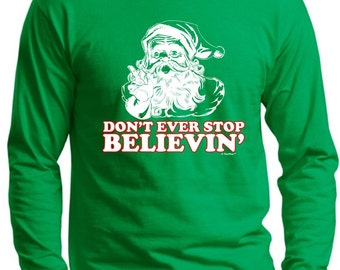 Don't Ever Stop Believin' Long Sleeve T-Shirt 2400 - WXM-252