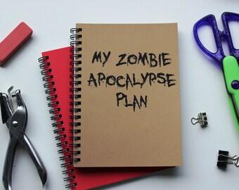 My Zombie Apocolypse Plan- 5 x 7 journal