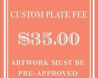 Custom Plate Fee