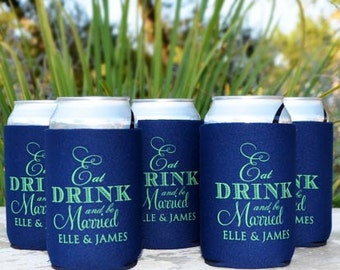 "Custom ""Eat Drink and Be Married"" Wedding Can Coolers, Personalized Can Coolers, Custom Wedding Favors, Personalized Can and Bottle Huggers"