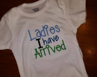 Ladies I have arrived embroidered onesie shirt