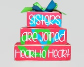 Sisters Are Joined Heart to Heart WoodenBlock Shelf Sitter Stack