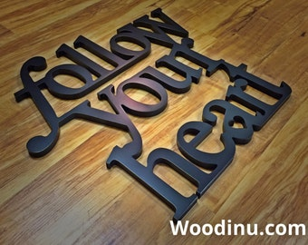 Follow Your Heart Wooden Word Sign - Follow Your Heart Wall Hanging - Follow Your Heart Sign Decoration - Follow Your Heart -  Wooden Sign