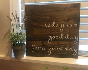 Today is a good day for a good day, rustic sign, fixer upper signs, farmhouse, rustic