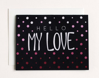 Hello My Love Greeting Card - Sweet Heart Card - Ombre Greeting Card - Anniversary Card - Screenprinted Card - Valentine's Day Card