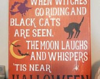 When Witches Go Riding Halloween Wood Sign