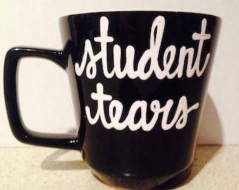 Student Tears- Teachers Mug- i teach whats your super power- end of the year teacher present coffee mug- gifts for teachers- teacher coffee