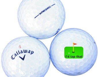 SET of THREE - I'd Tap That Golf Balls, Ships Fast, Custom Color Printed Golf Balls, Golf Gifts for Men, Golf Gifts for Dad , EB06
