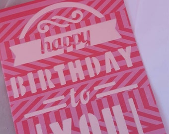 Happy Birthday Greeting Card, Perfect way to say Happy Birthday  Day, Pink, White, scrapbooking cardstock used, die cut.