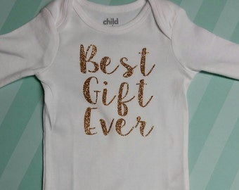 Best Gift Ever Onesie or Tee