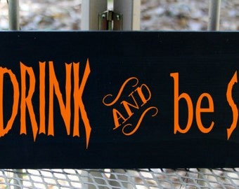 Eat drink and be scary halloween wood sign