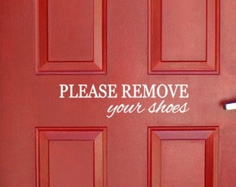 Welcome Please Remove Your Shoes Vinyl Decal Door Decal - Custom vinyl decals for wood   removal options