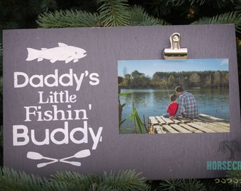 Fathers Day Gift- Daddy's Little Fishin' Buddy-Gifts for Dad- Photo Clip Sign
