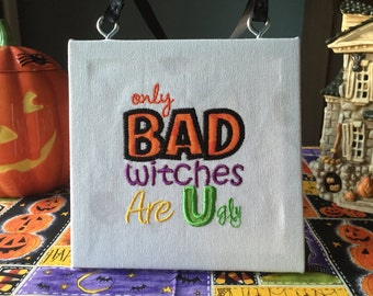 Halloween Decoration - Only Bad Witches Are Ugly Canvas Sign (0008A)