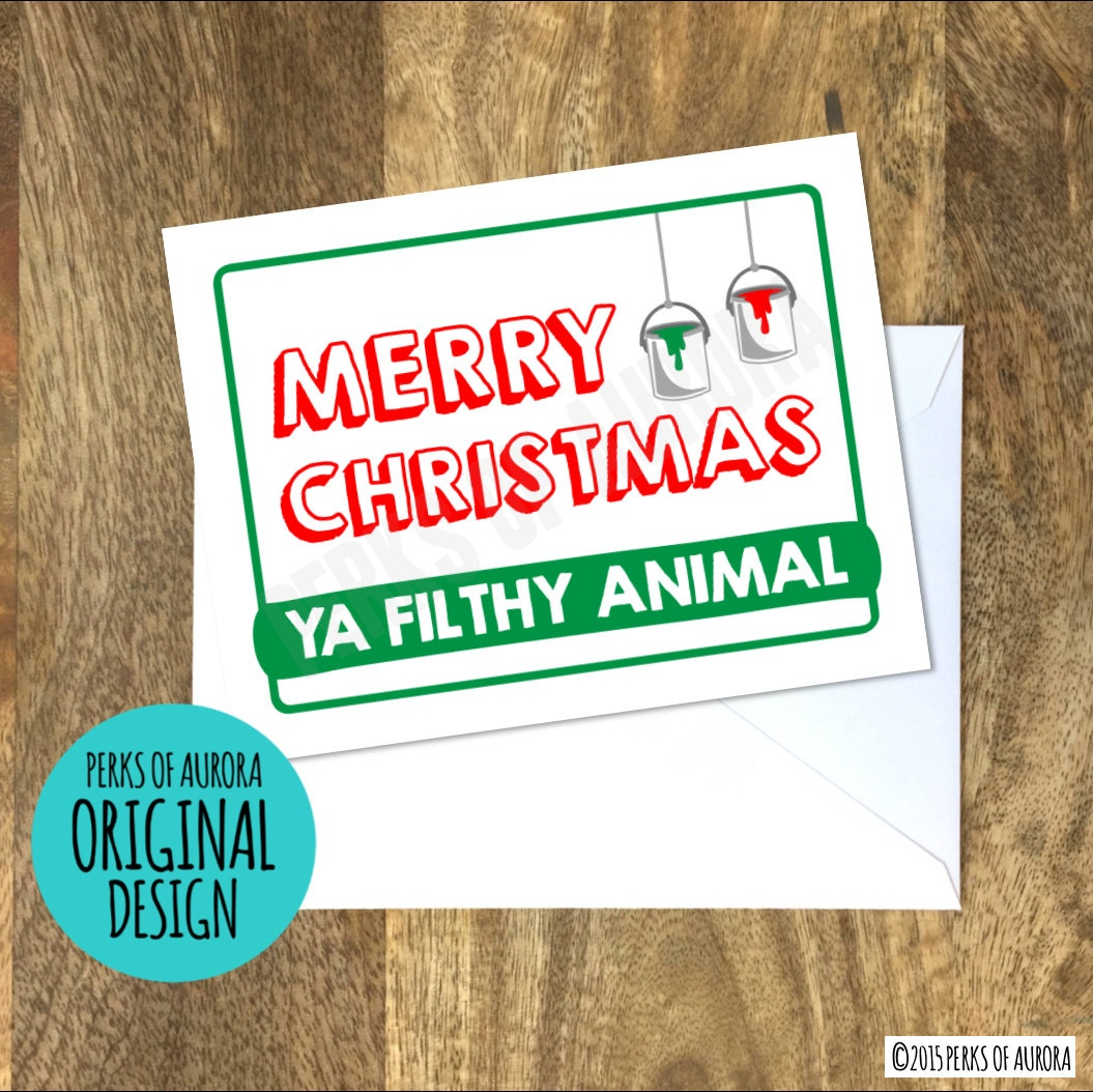 Funny Christmas Card Merry Christmas Ya Filthy Animal Home