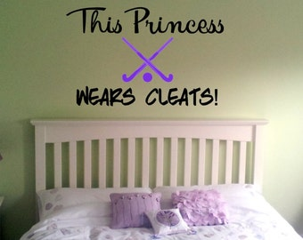 Field Hockey Wall Decal, This Princess Wears Cleats, Sports Sticker Part 85