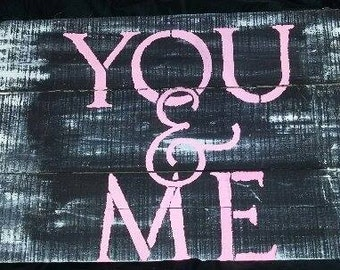 Rustic Wall Destressed you and me sign.
