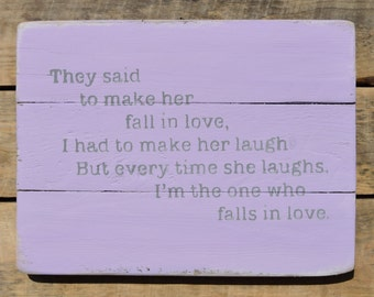 "reclaimed wood wall art - ""...to make her fall in love..."""