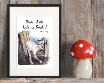 DIGITAL FILE - Print-Cat-Cats, books , life is good-Reproduction : Quote By Edward Gorey-prints art print download