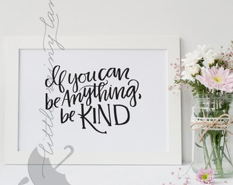 If you can be anything, be kind - Wall Art - Nursery Decor - Kid's Room Decor - Girl's Room Art
