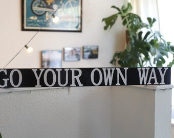 FREE SHIPPING! Go Your Own Way Sign. Hand painted sign. Fleetwood Mac. Dark Marquee Designs.
