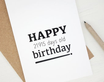 Funny 60th birthday card Happy 21915 days old funny birthday card 60 years old