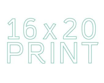 Make any print 16x20