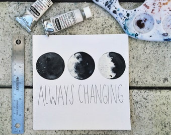 "Moon phases ""Always Changing"""