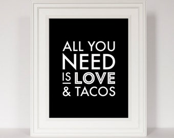 Taco Art, All You Need Is Love, Kitchen Decor, Funny Kitchen Art, Art for Kitchen, Kitchen Print, Black and White Kitchen, Kitchen Quote