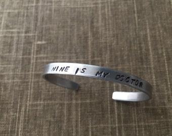 Nine is my doctor handstamped bracelet cuff