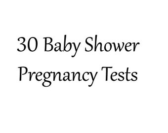 Sale. 30 Baby Shower Pregnancy Tests. Listing is for 30 individual tests.