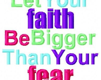 Embroidery Design: Let Your Faith Be Bigger Than Your Fear Instant Download 4x4, 5x7