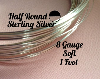 15% Off Sale! Sterling Silver Wire, HALF ROUND 8 Gauge, Soft, 1 Foot, WHOLESALE