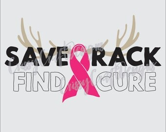 Save A Rack Breast Cancer Awareness Find A Cure Antlers Pink Ribbon SVG EPS PDF Cut File Silhouette
