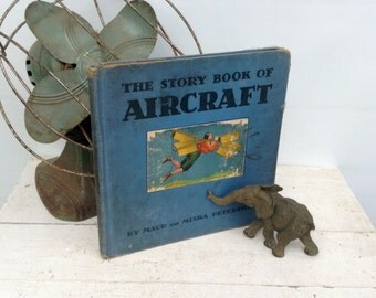 """ON SALE! Antique Children's Book Blue Hardback 1935 """"The Story Book of Aircraft"""" by Maud and Miska Petersham, John C Winston Co"""