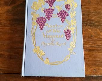 Vintage 1910 Book:  Master of the Vineyard, by Myrtle Reed