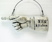 Veg Kitchen Pointing Finger. Olde-Timey Directional Indicator To Cruelty-Free Food. Recycled Clay.