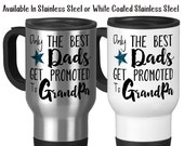 Only The Best Dads Get Promoted To Grandpa, Grandpa Mug, Grandpa Gift, Baby Announcement, 14 oz Stainless Steel Travel Mug