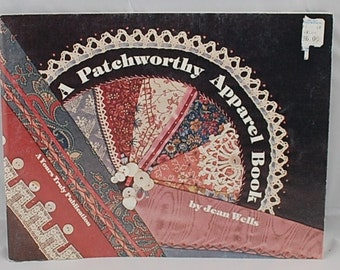 A Patchworthy Apparel Book by Jean Wells - Patchwork Clothes Patterns