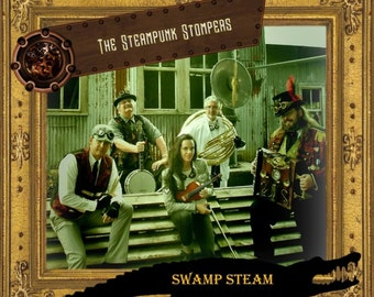 The Steampunk Stompers - Swamp Steam CD