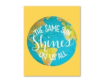 World Globe 11x14 8x10 Print Yellow Blue Same Sun Shines On Us All Earth Light Equality Love