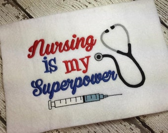 Nursing is my SUPERPOWER - Nurse - Medical - 3 Sizes Included - Embroidery Design -   DIGITAL Embroidery DESIGN
