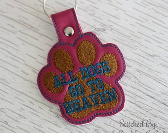 All Dogs Go To Heaven Paw Print - Pet LOSS -  In The Hoop - Snap/Rivet Key Fob - DIGITAL Embroidery Design