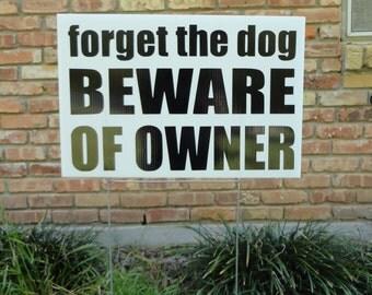 Funny Beware of owner yard sign