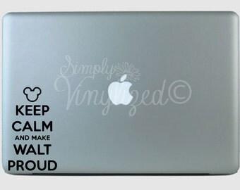 Keep Calm and Make Walt Proud Vinyl Decal Sticker