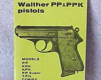 Know Your WALTHER PP & PPK Pistols Manual 1975 1st Issue by E.J. Hoffschmidt
