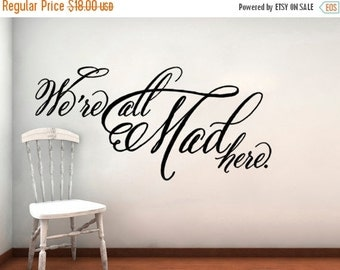 MY BIRTHDAY SALE Alice In Wonderland We're All Mad Here Vinyl Wall Decal Cheshire Cat