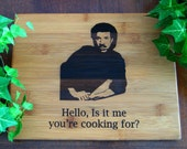 Hello, Is it me you're cooking for?, Lionel Richie, Personalized Cutting Board, Housewarming Gift, Mother's Day, Father's Day, Birthday Gift