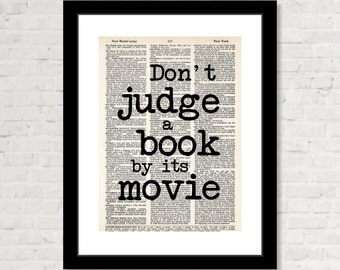 Don't Judge A Book By Its Movie  - Gift for Book Lover -  Dictionary Art Print - Print Only
