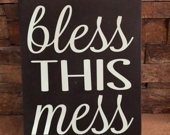 Bless This Mess Wooden Sign
